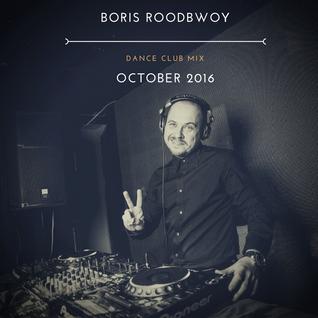 Boris Roodbwoy - Dance Club Mix 251 (October 2016)
