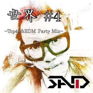 世界 #4 ~Top40&EDM Party Mix~