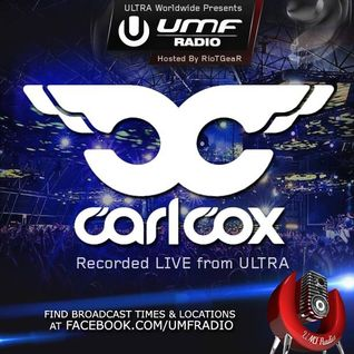 UMF Radio 252 - Carl Cox (Special 2 Hour Set)
