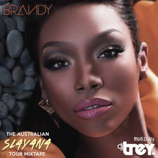 Brandy: The Australian 'Slayana Tour' Mixtape - Mixed By Dj Trey (2016)