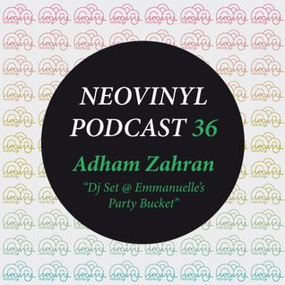 Neovinyl Podcast 36 - Adham Zahran - Dj Set @ Emmanuelle's Party Bucket