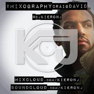 The Mixography: Craig David - Mixed By @DJKieronJ