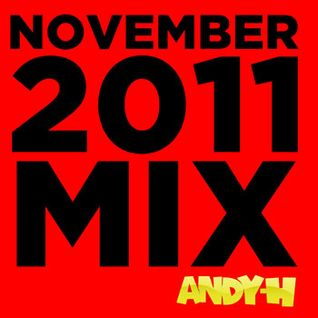 Andy H - Nov 2011 Mix