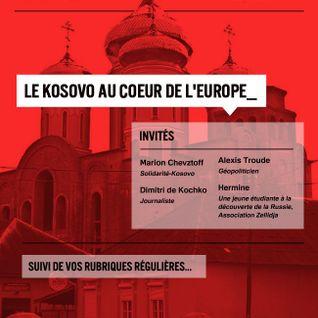 Libre Journal de Romain Lecap - Le Kosovo au coeur de l'Europe