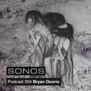 Bryan Osorio (Perú) Podcast #004 I Sonos Records