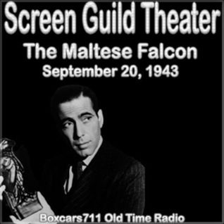 The Screen Guild Players - The Maltese Falcon (Starring Humphrey Bogart) 09-20-43