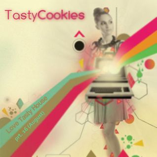 Tasty Cookies - Love Tasty House prt.16 [August]