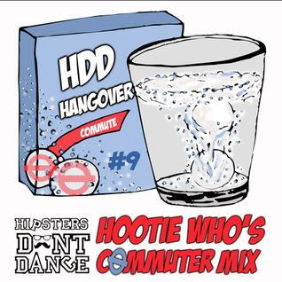HDD Hangover #9 : Hootie Who Commuter Mix