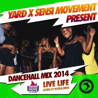 YARD x SENSI MOVEMENT PRESENT DANCEHALL MIX 2014 - LIVE LIFE