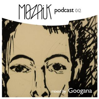Mozaik Podcast 012 by Googana