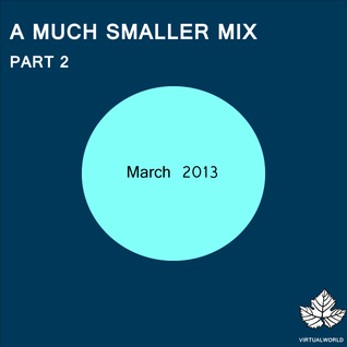 A Much Smaller Mix #9