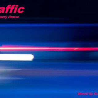 Traffic - Deep Jazzy House (2013)