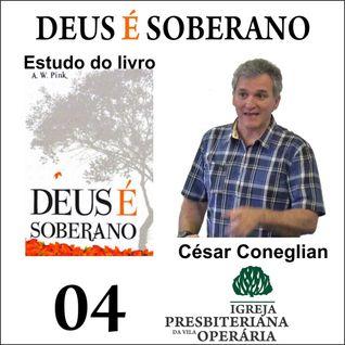 04_A Soberania de Deus - Produzir Cristo em nós - parte 2 | capítulo 2_César Coneglian
