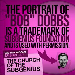 Episode 027 : The Church of the SubGenius