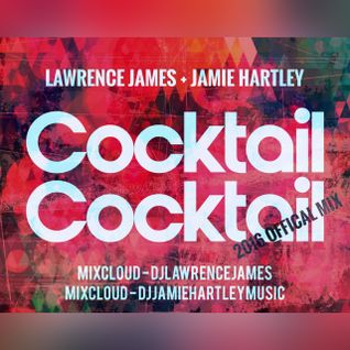 Cocktail Cocktail 2016 Official Mix by Lawrence James + Jamie Hartley
