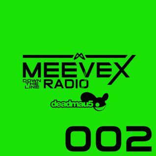 Meevex's Down The Line Radio: 002 'Deadmau5 Edition'