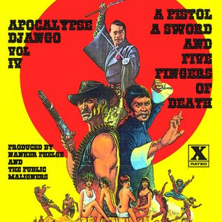 Apocalypse Django Vol IV - A Pistol, a Sword and Five Fingers of Death