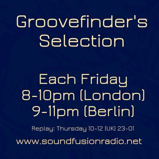 Groovefinder's Selection #32 on Soundfusionradio