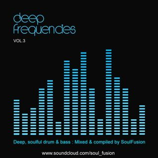 Deep Frequencies Vol. 3 (Drum & Bass Mix March 2014)