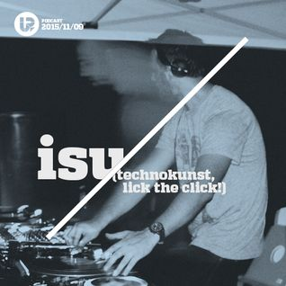 UP Podcast #95 – Isu (Technokunst, Lick The Click!)