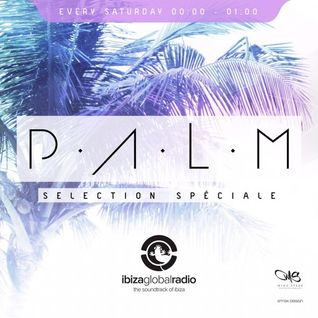 Ibiza Global Radio - P.A.L.M Radio Show Mixed By  Patrischa 22/08/2015