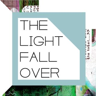 The Light Fall Over