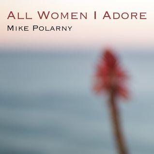 All Women I Adore