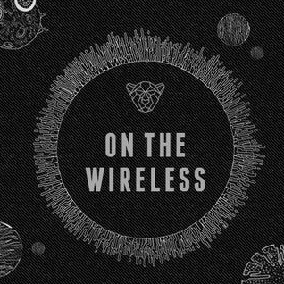 On The Wireless Episode 4
