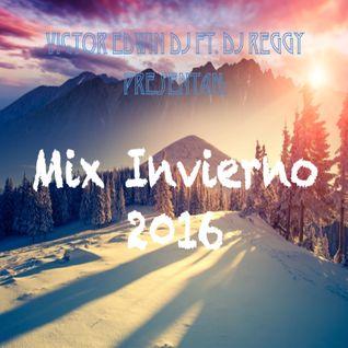 Mix Invierno 2016 - Victor Edwin DJ ft. DJ Reggy