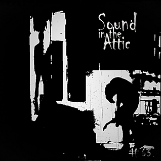 Sound in the Attic #63