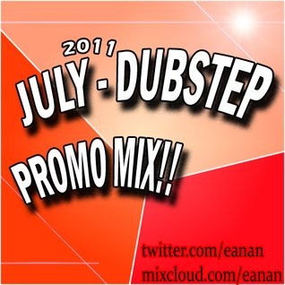 Dubstep July Mix - Vol. 1
