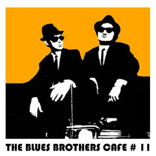 The Blues Brothers Café # 11 Taj Mahal/Sly & The Family Stone/Mr Day/Temptations/Gil Scott-Heron