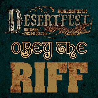 Obey The Riff #37: Desertfest Belgium (Live at Villa Bota)