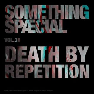SOMETHING SPÆCIAL Vol.31 by Death By Repetition