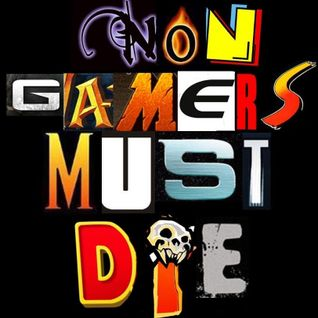 NON-Gamers must DIE! 2η εκπομπή