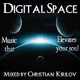 Digital Space Episode 013 - Mixed by Christian Kirilov