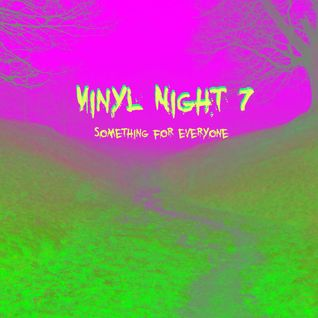Vinyl Night 7 - Something for everyone