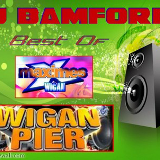 best of maximes & wigan pier by dj bamford