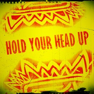 HOLD YOUR HEAD UP