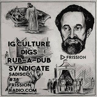 Sadisco #38 - IG Culture digs Rub-A-Dub syndicate on Frission Radio