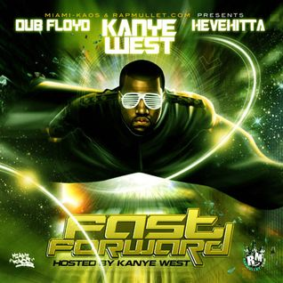 Hevehitta & DJ Dub Floyd - Fast Forward | Hosted by Kanye West