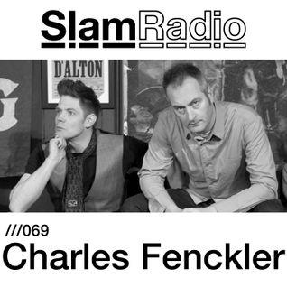 #SlamRadio - 069 - Charles Fenckler