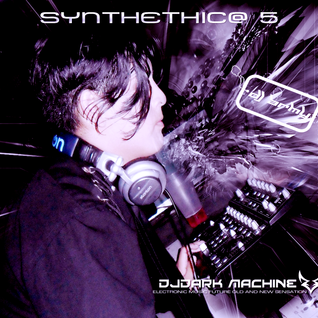 DJ Dark Machine -  Synthethica 5