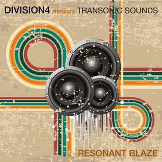 Division 4 presents Transonic Sounds - Resonant Blaze