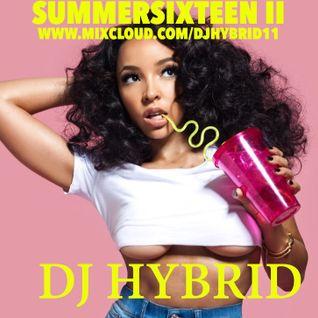 SummerSixteen Mix Part 2 @DJHybrid