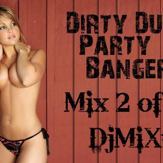 Dirty Dutch Party Bangers! [Mix 2 of 2011]