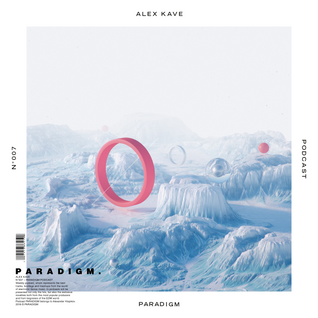 ALEX KAVE — PARADIGM N°007 [17|02|2016]