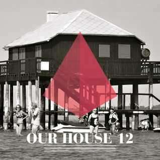 Our House Podcast Episode 12