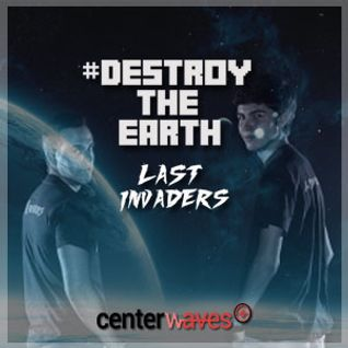Destroy The Earth Podcast #022