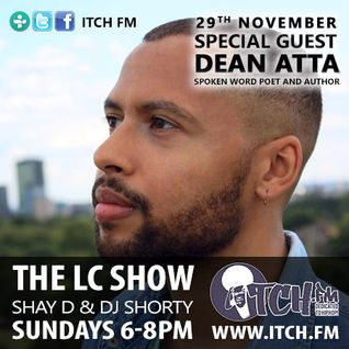 Shay D & DJ Shorty - The LC Show 96 - Dean Atta